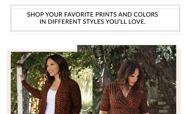 Shop your favorite prints and colors in different styles you'll love.