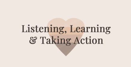 Listening, Learning & Taking Action