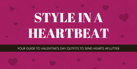 Style In A Heartbeat: Valentine's Day Edition